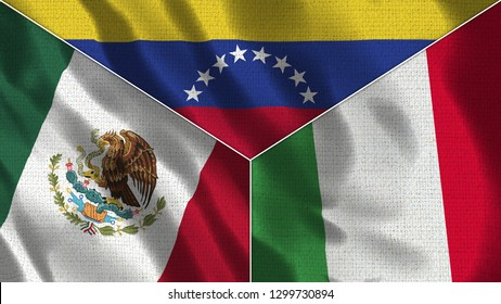 Mexico and Venezuela and Italy Realistic Three Flags Together - 3D illustration Fabric Texture