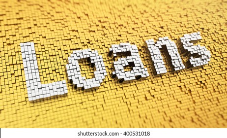 Microfinance concept, payday loans. Pixelated word Loans made from cubes, mosaic pattern. 3D illustration picture