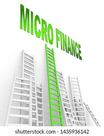 Microfinance Word And Ladders Shows Micro Finance Or Small Enterprise Lending. Financing For Startups And Poverty Development - 3d Illustration