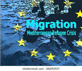 """Migration  to Europe - Refugee crisis in the Mediterranean The bleck  map of Europe with the star ring, surrounded by water, with the word """"migration"""", """"Mediterranean Refugee Crisis""""."""