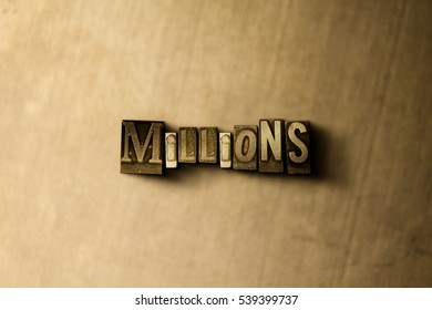 MILLIONS - close-up of grungy vintage typeset word on metal backdrop. Royalty free stock - 3D rendered stock image.  Can be used for online banner ads and direct mail.