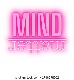 MIND OVER MATTER, mindfulness quote design, pink neon graphic sign
