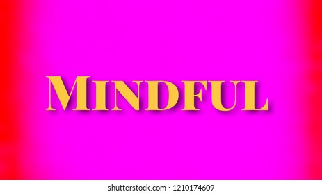 MINDFUL text on bright background with watercolour effect. Inspirational illustration for posters, cards and banners