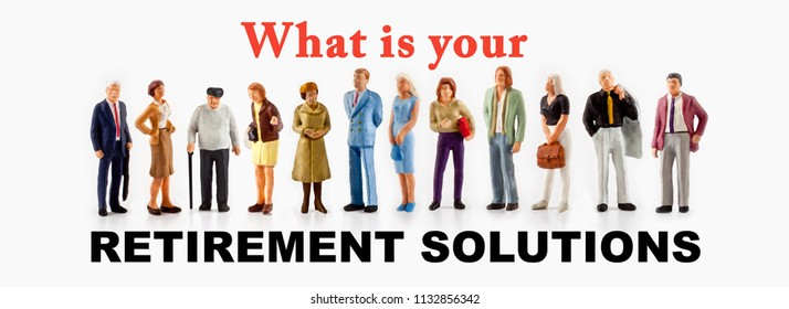 Miniature peoples retirement concept, a group of different age people are standing on a white background with a question message about retirement solutions