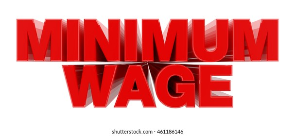 MINIMUM WAGE red word on white background illustration 3D rendering