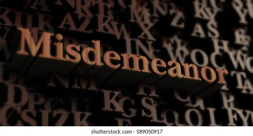 Misdemeanor - Wooden 3D rendered letters/message.  Can be used for an online banner ad or a print postcard.