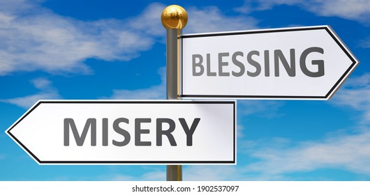 Misery and blessing as different choices in life - pictured as words Misery, blessing on road signs pointing at opposite ways to show that these are alternative options., 3d illustration