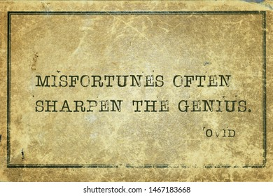 Misfortunes often sharpen the genius - ancient Roman poet Ovid quote printed on grunge vintage cardboard