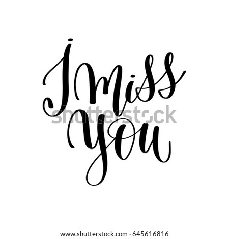Miss You Black White Hand Lettering Stock Illustration 645616816