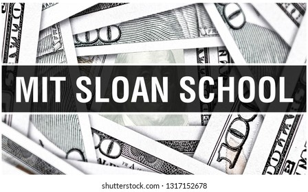 MIT Sloan Business School Closeup Concept. American Dollars Cash Money,3D rendering. MIT Sloan School at Dollar Banknote. Financial USA money banknote and commercial money investment profit concept