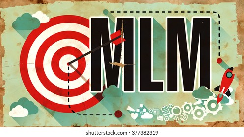 MLM - Multi Level Marketing - Concept on Old Poster in Flat Design with Red Target, Rocket and Arrow. Business Concept.