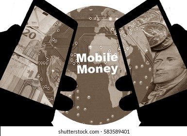 """Mobile Money -   Two smartphones are in the foreground. Euro and Dollar notes in the display.  Behind is the Globe with the inscription """"Mobile Money"""". Colors: sepia and black."""