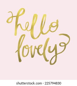 Modern Calligraphy Hello Lovely Lettering With Gold Texture. Perfect for Wall Art Print