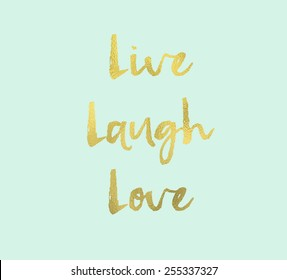 Live Laugh Love Quote Images, Stock Photos & Vectors ...