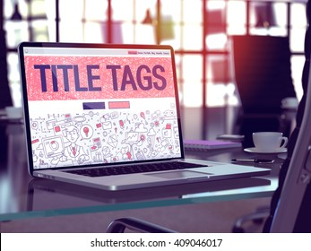 Modern Workplace with Laptop Showing Landing Page in Doodle Design Style with Text Title Tags. Toned Image with Selective Focus. 3D Render.