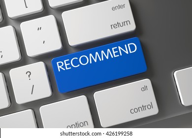 Modernized Keyboard Key Labeled Recommend. Concept of Recommend, with Recommend on Blue Enter Button on Slim Aluminum Keyboard. Recommend Written on Blue Key of Modernized Keyboard. 3D Render.