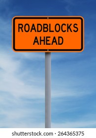 A modified road sign indicating Roadblocks Ahead