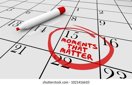 Moments That Matter Calendar Day Circled 3d Illustration