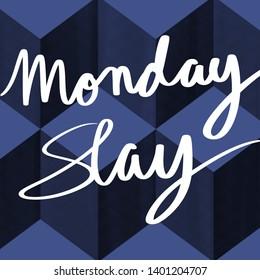 Monday Slay Motivation Blue Background