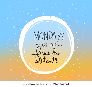 Mondays are for fresh starts word lettering blue and yellow gradient background illustration