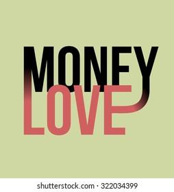 Money love slogan print. text print. illustration for t-shirt.