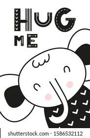 Monochrome poster for nursery scandi design - cool elephant in Scandinavian style. Illustration. Kids illustration for baby clothes, greeting card, wrapper. Hug me.