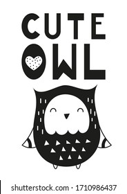 Monochrome poster for nursery scandi design with cute owl and text Cute owl in Scandinavian style. Illustration. Kids illustration for baby clothes, greeting card, wrapping paper.