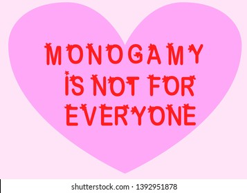 Monogamy is not for everyone. Promiscuity, free love, promiscuous sexual behavior, polygamy, open relationship.