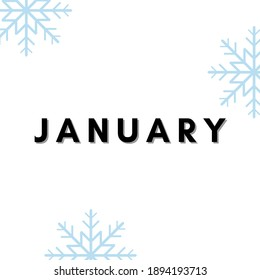 Month of January with snowflakes in frame white background