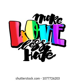 More love less hate.Gay pride  lettering calligraphic concept, inspirational homosexuality rainbow colored emblem. Watercolor slogan in doodle grunge texture style