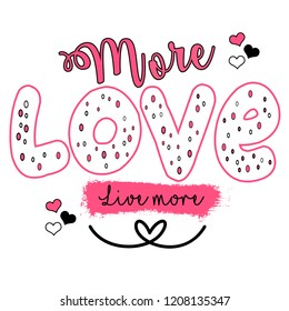 more love live more slogan design. Girl texile tshirt