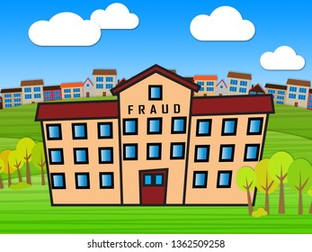 Mortgage Fraud Building Represents Property Loan Scam Or Refinance Con. Fraudster Doing Hoax For Finance Or Equity Release - 3d Illustration