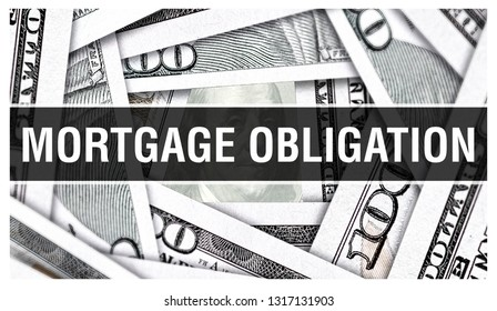 Mortgage Obligation Closeup Concept. American Dollars Cash Money,3D rendering. Mortgage Obligation at Dollar Banknote. Financial USA money banknote and commercial money investment profit concept