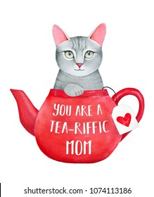 """Mother's Day greeting card template with sweet kitten character in red ceramic tea pot and funny phrase """"You are a tea-riffic Mom"""". Hand drawn water color painting on white background, isolated."""