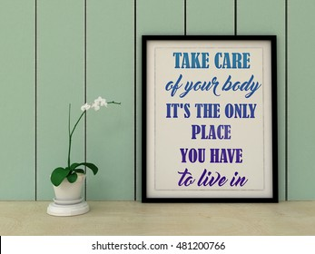 Motivation Inspirational quote Take care of your body. Sport, fitness, healthy eating, active life style concept. 3D render