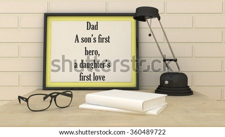 Motivation Poster Dad Is Sons First Hero And Daughters Firs Love Inspirational Quotation Christmas