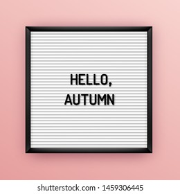 Motivation quote on square white letterboard with black plastic letters. Hipster seasonal inspirational poster 80x, 90x. Hello, autumn
