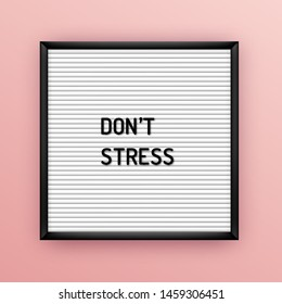Motivation quote on square white letterboard with black plastic letters. Hipster vintage inspirational poster 80x, 90x. Do not stress