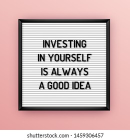 Motivation quote on square white letterboard with black plastic letters. Hipster vintage inspirational poster 80x, 90x. Investing in yourself always a good idea