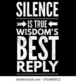 Motivation quotes. deep meaning quote. silence is true wisdom's best