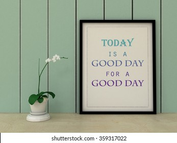 Motivation words  Today is a Good Day for a Good day . Inspirational quotation.Life, Happiness concept.  Home decor  art. Scandinavian style