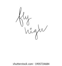 motivational quote fly high hand drawn