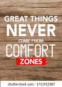 """Motivational quote. """"Great Things Never Come From Comfort Zone"""". wise saying in square"""