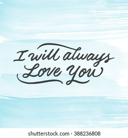 motivational quote will always love you stock illustration 388236808