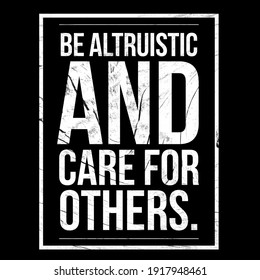 Motivational quotes, Be Altruistic and care for others. Quotes about life.