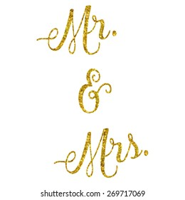 Mr. and Mrs. Glittery Gold Faux Foil Metallic Inspirational Quote Isolated on White Background