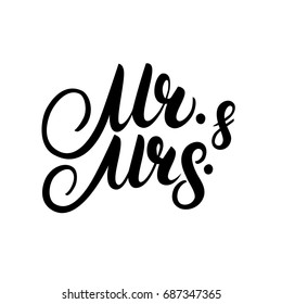 Mr and Mrs hand written lettering. Mister and Missis for wedding and invitation card. Traditional wedding words. Isolated on white background.