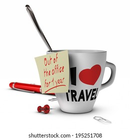 Mug with I love travel inscribed on it and a note with out of office for one year. Concept of sabbatical year.