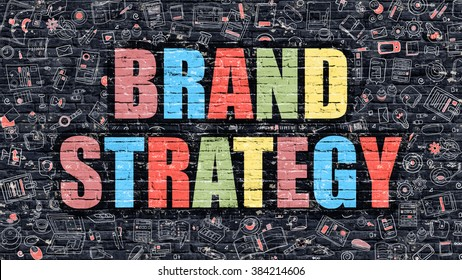 Multicolor Concept - Brand Strategy on Dark Brick Wall with Doodle Icons. Modern Illustration in Doodle Style. Brand Strategy Business Concept. Brand Strategy on Dark Wall.