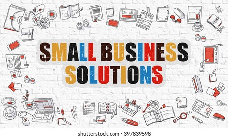 Multicolor Concept - Small Business Solutions - on White Brick Wall with Doodle Icons Around. Modern Illustration with Doodle Design Style.